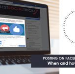 Posting on Facebook – When to do it and how to find the right time
